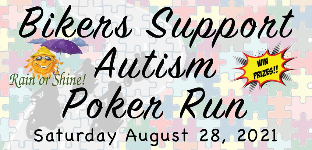 Bikers Support Autism Poker Run - Saturday, August 28, 2021