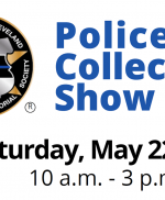 Police Collectors Show - Saturday, May 22, 2021 - 10 a.m. to 3 p.m.